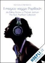 Il magico viaggio pop rock... dai Rolling Stones a Michael Jackson un libro di Primerano Francesco pubblicato da YouCanPrint
