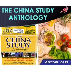 The China Study Anthology - VIDEO ESCLUSIVI: 15 ore di contenuti, 50 anni di ricerche (In Offerta Promo Limitata a € 99 anzichè 169€)