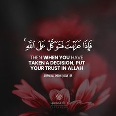 """""""Then when you have taken a decision, put your trust in Allah"""" - [Surah Ali 'Imran Hadith Quotes, Quran Quotes Love, Quran Quotes Inspirational, Ali Quotes, Muslim Quotes, Religious Quotes, Quran Sayings, Wisdom Quotes, Islamic Teachings"""