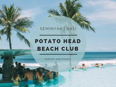 Potato Head Beach Club - Swanky infinity pool day club to sip cocktails and watch the sunset in Seminyak Bali