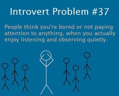 Introvert problems.