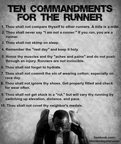 Runner commandments             I will struggle with number 2 and whats wrong with cotton??? I don't wear synthetics :(