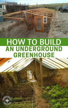 How To Build an Underground Greenhouse — Growing your own food isnt difficult in the summer, but winter gardening is a lot more complicated. It is made infinitely easier when you have a space that is insulated from the elements.