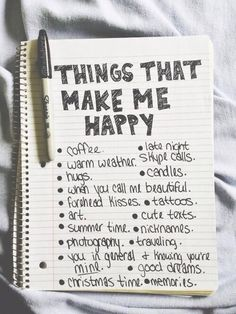 When your feeling down make a things that make you happy list