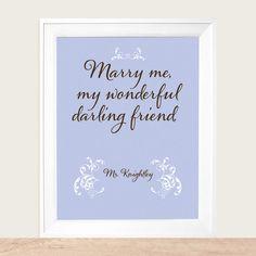 Marry me, my wonderful darling friend.  --Mr. Knightley
