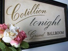 vintage cotillion sign - fun decor idea