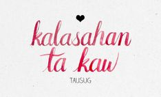 """In case """"mahal kita"""" isn't working anymore. Wise Quotes About Love, Great Love Quotes, First Love Quotes, Beautiful Love Quotes, Tagalog Words, Tagalog Love Quotes, Filipino Words, Say I Love You, My Love"""
