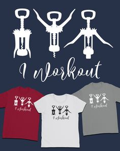 f5041b5e7dfd Spiffy Dog Tees · I Workout #Tshirt. Women's semi-fitted. Exercising #wine  bottle openers.