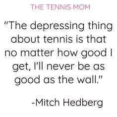Quotes about tennis that are too funny! Enjoy these hilarious tennis quotes that are perfect to share with team mates. Tennis Equipment, Tennis Gear, Tennis Tips, Tennis Funny, Funny Tennis Quotes, Tennis Humor, Roger Federer Quotes, How To Play Tennis, Tennis Party