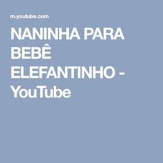 NANINHA PARA BEBÊ ELEFANTINHO - YouTube