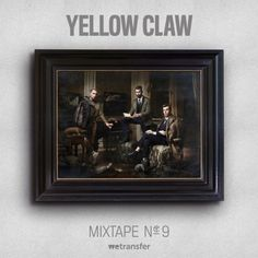 The wait is finally over get ready for another dimension of Trap. Amsterdam based trio Yellow Claw is back with their infamous ratchet mixtape series and their ninth release If you . Future Music, Shots Ideas, Skyrim, Dance Music, Mixtape, Edm, Yellow, Frame, Instagram Posts