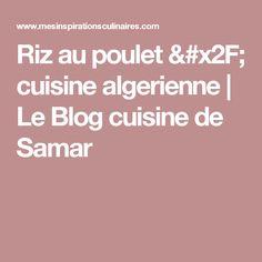 Riz au poulet / cuisine algerienne | Le Blog cuisine de Samar