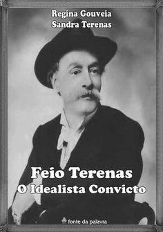 Feio Terenas - O Idealista Convicto