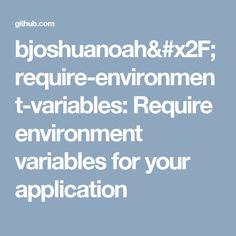 bjoshuanoah/require-environment-variables: Require environment variables for your application