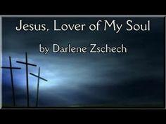 'Jesus Lover of My Soul'- with Lyrics (Hillsong-Darlene Zschech)