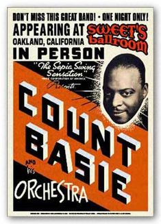 Jazz Fan Art: Count Basie and His Orchestra (show poster) Count Basie, Vintage Concert Posters, Vintage Posters, Retro Posters, Band Posters, Cool Posters, Type Posters, Theatre Posters, Movie Posters