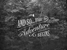 Discover and share Adventure Quotes And Sayings. Explore our collection of motivational and famous quotes by authors you know and love. And So It Begins, And So The Adventure Begins, Adventure Is Out There, Adventure Awaits, Nature Adventure, Adventure Travel, Adventure Island, Quotes About Adventure, Adventure Quotes Outdoor