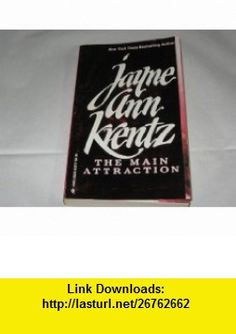The Main Attraction (9780373833177) Jayne Ann Krentz , ISBN-10: 0373833172  , ISBN-13: 978-0373833177 ,  , tutorials , pdf , ebook , torrent , downloads , rapidshare , filesonic , hotfile , megaupload , fileserve