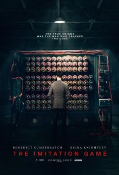 "The Imitation Game (2014) ""The true Enigma was the man who cracked the code"" Starring Benedict Cumberbatch and Keira Knightly"