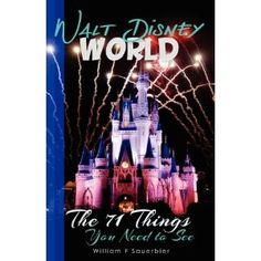 Walt Disney World: The 71 Things You Need to See (Paperback) http://www.amazon.com/dp/1469914271/?tag=wwwmoynulinfo-20 1469914271