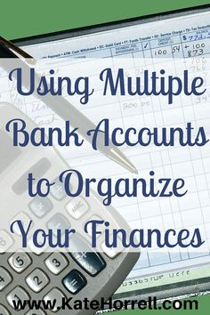 How I Simplify My Finances By Using Multiple bank Accounts.