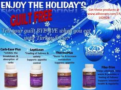 Want Guilt Free Holidays??  Try some of these products : Carb Ease Plus, LeptiLean, ThermoPlus, FiboTrim