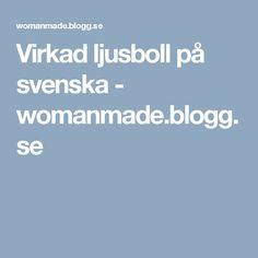 Virkad ljusboll på svenska - womanmade.blogg.se