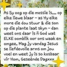 Goeie Nag, Goeie More, Special Quotes, Day Wishes, Afrikaans, Good Morning Quotes, Word Of God, Wisdom, Messages
