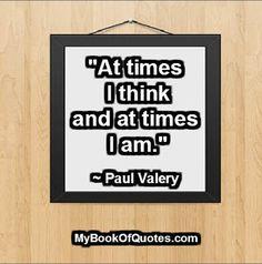 At times I think