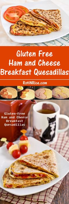 These Gluten-Free Ham and Cheese Breakfast Quesadillas are so easy to prepare. The addition of tomatoes and eggs make them even more tasty. | Food to gladden the heart at RotiNRice.com