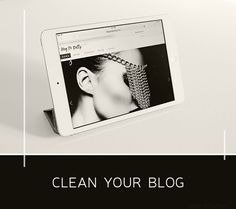 Clean Your Blog