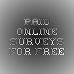 Paid Online Surveys for Free