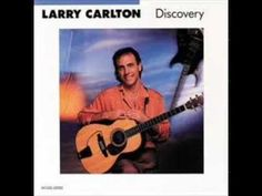 Larry Carlton - Discovery ( full album ) ( 1987 ) - YouTube