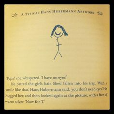 """""""With a smile like that, you don't need eyes."""" - Hans Hubermann in Markus Zusak's The Book Thief"""