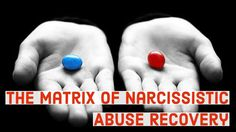 The Matrix of Narcissistic Abuse Recovery - YouTube