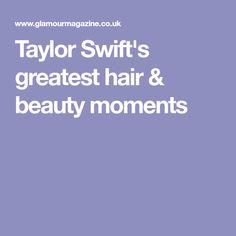 Taylor Swift's greatest hair & beauty moments