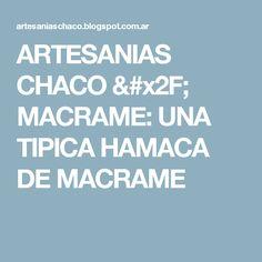 ARTESANIAS CHACO / MACRAME: UNA TIPICA HAMACA DE MACRAME