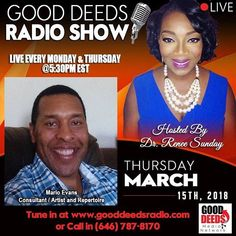Good Deeds Radio Show -  Thursday  03/15/18 at 5:30 PM EST. Mario Evans - Consultant/Artist and Repertoire. CALL IN number 646-787-8170. Check out our podcasts on iTunes: http://ift.tt/2tXa7cA #radio #artists #marketing #purpose #gooddeedslive #altanta #interview #advertising #sponsorship #exposure #platformbuilder #media #smallbusinessowners