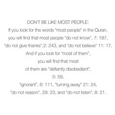 Don't be like most people *Astagfirullah.. I always pray not to be like those bad people.
