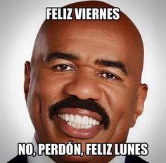 Feliz viernes, no, perdón, feliz lunes