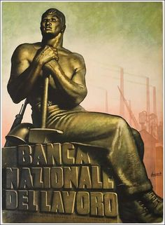 Italy (fascist) Banca Nazionale Del Lavoro - BNL (National Bank of Labour) Italy History, Political Art, Military History, Photo Art, Poster, Illustration, Advertising Ideas, Painting, Vintage