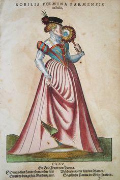 Hans Weigel - PARMA: Nobilis Foemina Parmensis in Italia. Ein Edle Fraw von Parma  1577 http://www.pahor.de/data/product-list/53522.jpg