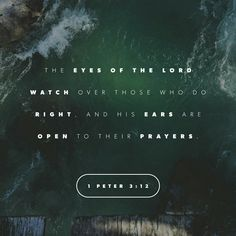 """For the eyes of the Lord are on the righteous, and his ears are open to their prayer. But the face of the Lord is against those who do evil."""" Now who is there to harm you if you are zealous for what is good? 1 Peter 3:12-13 ESV http://bible.com/59/1pe.3.12-13.ESV"""