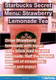 Starbucks Secret Menu: Strawberry Lemonade Tea   LifeTricks