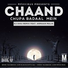 Chand Chupa Badal Mein Feat. Armaan Malik (Chillout Mix) - DJ Diku Latest Song, Chand Chupa Badal Mein Feat. Armaan Malik (Chillout Mix) - DJ Diku