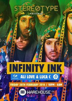 Stereotype presents Infinity Ink --- Date & Time: Friday February 28, 2014 at 10:00 pm to Saturday March 01, 2014 at 6:00 am --- StereoType are proud to present our first event of 2014 in style with one of the house scenes hottest and most in demand duo's Infinity Ink ---- Price: £7-20 --- Artists: Infinity Ink, Ali Love, Luca C, Matt Fear, The Mistaa, spanish --- Venue details: Warehouse LDN, Hasting Wood Trading Est, Harbet Road, London, N18 3HT, United Kingdom