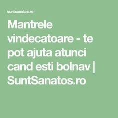 Mantrele vindecatoare - te pot ajuta atunci cand esti bolnav | SuntSanatos.ro Mantra, Ayurveda, Healthy Choices, Metabolism, Good Food, Spirituality, Health Fitness, Life, Yoga