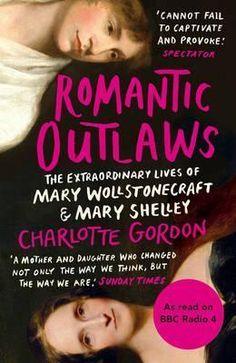 Romantic Outlaws Charlotte Gordon