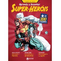 Aprenda a Desenhar Super-Heróis - Franco de Rosa