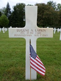 Private First Class Eugene A. Larkin U.S. Army 18th Infantry Regiment, 1st Infantry Division Entered the Service From: Pennsylvania Service #: 33707277 Date of Death: August 7, 1945 World War II Buried: Plot A Row 13 Grave 27 Epinal American Cemetery Dinozé, France